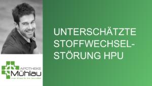 HPU – die unterschätzte Stoffwechselstörung