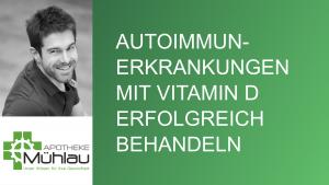 Autoimmunerkrankungen mit Vitamin D erfolgreich behandeln